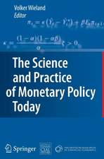 The Science and Practice of Monetary Policy Today: The Deutsche Bank Prize in Financial Economics 2007