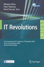 IT Revolution: First International ICST Conference, IT Revolutions 2008, Venice, Italy, December 17-19, 2008, Revised Selected Papers
