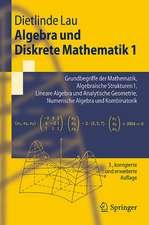 Algebra und Diskrete Mathematik 1: Grundbegriffe der Mathematik, Algebraische Strukturen 1, Lineare Algebra und Analytische Geometrie, Numerische Algebra und Kombinatorik