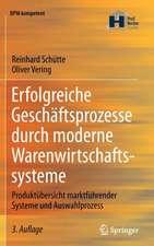 Erfolgreiche Geschäftsprozesse durch moderne Warenwirtschaftssysteme: Produktübersicht marktführender Systeme und Auswahlprozess