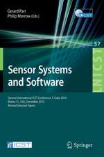 Sensor Systems and Software: Second International ICST Conference, S-Cube 2010, Miami, FL, December 13-15, 2010, Revised Selected Papers