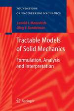 Tractable Models of Solid Mechanics