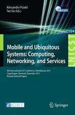 Mobile and Ubiquitous Systems: Computing, Networking, and Services: 8th International ICST Conference, MobiQuitous 2011, Copenhagen, Denmark, December 6-9, 2011, Revised Selected Papers
