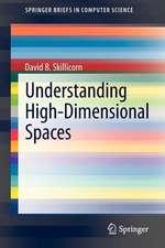 Understanding High-Dimensional Spaces