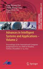 Advances in Intelligent Systems and Applications - Volume 2: Proceedings of the International Computer Symposium ICS 2012 Held at Hualien, Taiwan, December 12–14, 2012
