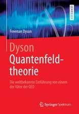 Dyson Quantenfeldtheorie: Die weltbekannte Einführung von einem der Väter der QED