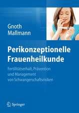 Perikonzeptionelle Frauenheilkunde: Fertilitätserhalt, Prävention und Management von Schwangerschaftsrisiken