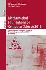 Mathematical Foundations of Computer Science 2013: 38th International Symposium, MFCS 2013, Klosterneuburg, Austria, August 26-30, 2013, Proceedings