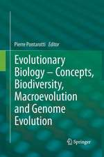 Evolutionary Biology – Concepts, Biodiversity, Macroevolution and Genome Evolution