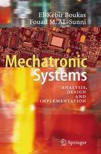 Mechatronic Systems: Analysis, Design and Implementation