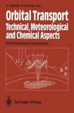 Orbital Transport: Technical, Meteorological and Chemical Aspects Third Aerospace Symposium, Braunschweig 26.–28. August 1991