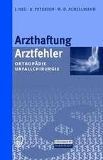 Arzthaftung/Arztfehler: Orthopädie Unfallchirurgie