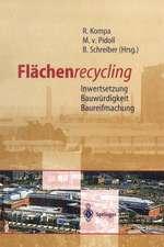 Flächenrecycling: Inwertsetzung, Bauwürdigkeit, Baureifmachung