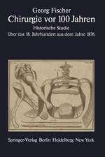Chirurgie vor 100 Jahren: Historische Studie über das 18. Jahrhundert aus dem Jahre 1876