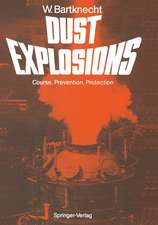 Dust Explosions: Course, Prevention, Protection