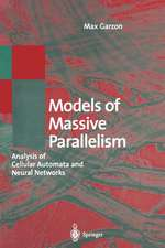 Models of Massive Parallelism: Analysis of Cellular Automata and Neural Networks