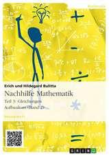 Nachhilfe Mathematik - Teil 3:  Gleichungen. Aufbaukurs (Band 2)