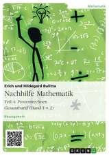 Nachhilfe Mathematik - Teil 4:  Prozentrechnen. Gesamtband (Band 1 + 2)