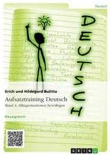 Aufsatztraining Deutsch - Band 4:  Alltagssituationen Bewaltigen