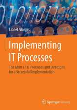 Implementing IT Processes: The Main 17 IT Processes and Directions for a Successful Implementation