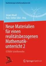 Neue Materialien für einen realitätsbezogenen Mathematikunterricht 2: ISTRON-Schriftenreihe