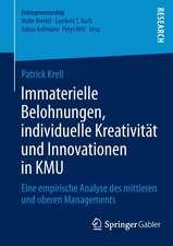 Immaterielle Belohnungen, individuelle Kreativität und Innovationen in KMU: Eine empirische Analyse des mittleren und oberen Managements