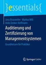 Auditierung und Zertifizierung von Managementsystemen: Grundwissen für Praktiker