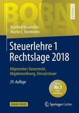Steuerlehre 1 Rechtslage 2018: Allgemeines Steuerrecht, Abgabenordnung, Umsatzsteuer