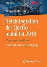 Netzintegration der Elektromobilität 2018: Wege zusammenführen    3. Internationale ATZ-Fachtagung