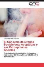 El Consumo de Drogas Socialmente Aceptadas y Sus Percepciones Sociales:  El USO de Indicadores