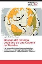 Gestion del Sistema Logistico de Una Cadena de Tiendas:  Armonizacion de Las Variables Principales