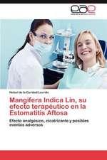 Mangifera Indica Lin, Su Efecto Terapeutico En La Estomatitis Aftosa:  Perspectivas y Retos