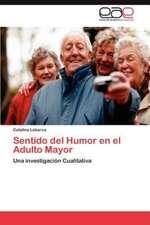 Sentido del Humor En El Adulto Mayor:  Perfil de Un Profesional Para El Siglo XXI