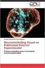 Neuromarketing Visual En Publicidad Exterior Espectacular:  Organizacion y Discurso