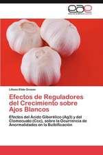 Efectos de Reguladores del Crecimiento Sobre Ajos Blancos:  Programa de Economia Solidaria E Incubacao