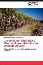 Crecimiento, Nutricion y USO de Micronutrientes En Cana de Azucar:  La Justicia Desde Las Novelas del Premio Ricardo Miro