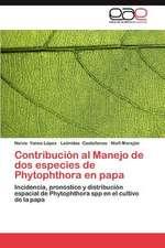 Contribucion Al Manejo de DOS Especies de Phytophthora En Papa