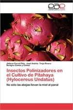 Insectos Polinizadores En El Cultivo de Pitahaya (Hylocereus Undatus)