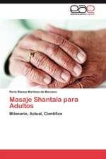 Masaje Shantala Para Adultos:  Sjb Adaptado