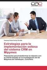 Estrategias para la implementación exitosa del sistema CRM en Mipymes