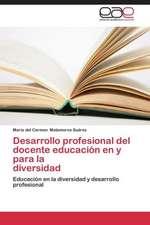 Desarrollo profesional del docente educación en y para la  diversidad