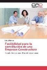 Factibilidad Para La Constitucion de Una Empresa Constructora
