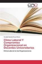 Clima Laboral y Compromiso Organizacional En Docentes Universitarios