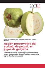 Accion Preservativa del Sorbato de Potasio En Jugos de Guayaba
