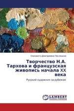Tvorchestvo N.A. Tarkhova i frantsuzskaya zhivopis' nachala XX veka