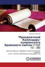 """""""Prazdnichnyy Kalendar'"""" kumranskogo Khramovogo svitka (11QT 13 - 30)"""