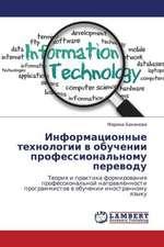 Informatsionnye tekhnologii v obuchenii professional'nomu perevodu