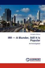 IRR - A Blunder, Still It Is Popular