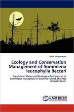 Ecology and Conservation Management of Sommieria leucophylla Beccari