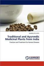 Traditional and Ayurvedic Medicinal Plants from India
